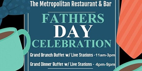 Father's Day Grand Brunch & Dinner Buffet Celebration w/ Live Stations! tickets