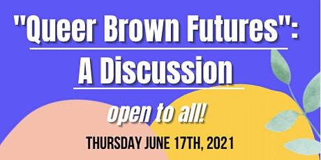"""""""Queer Brown Futures"""": A Discussion tickets"""
