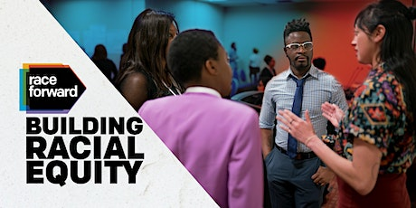 Building Racial Equity: Foundations - Virtual 7/20/21 tickets