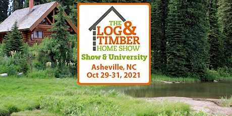 Asheville, NC 2021 Log & Timber Home Show tickets