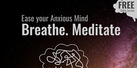 Ease your Anxious Mind (Online Webinar) tickets