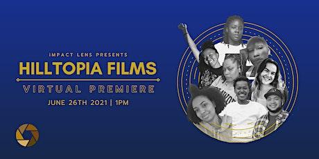 iMPACT LENS: Narrative Justice HILLTOPIA Film Fellowship Premiere tickets