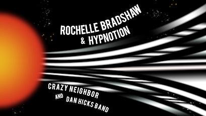 Rochelle Bradshaw & Hypnotion w/ Crazy Neighbor, Dan Hicks Band tickets