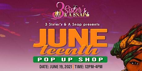 3 Sister's & A Snap Juneteenth Pop Up Shop tickets