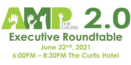 Amp 2.0 Presents: Executive Roundtable tickets