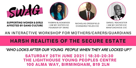 SWAG: Workshop for Mothers - Harsh Realities of the Secure Estate tickets