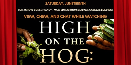 Juneteenth 2021- View, Chew & Chat: High on the Hog Watch Party tickets