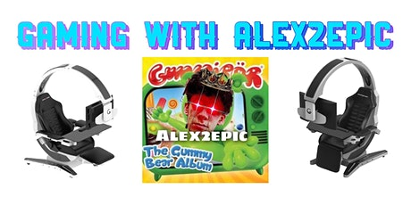 Gaming with @alex2epic tickets