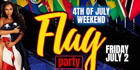 Flag Party 4th of July weekend @ Tropix Fridays Reggae and Afrobeat lounge tickets