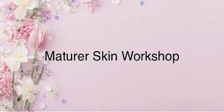 Maturer Skincare Workshop tickets