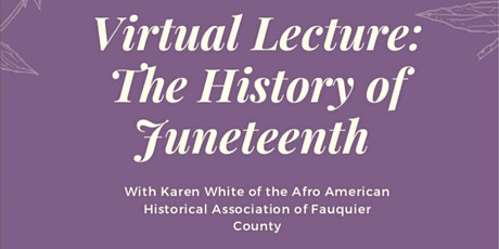 Virtual Lecture: The History of Juneteenth with Karen White tickets
