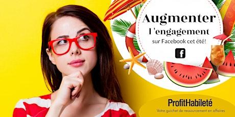 Augmenter l'engagement sur Facebook cet été! (Ateliers en ligne) billets