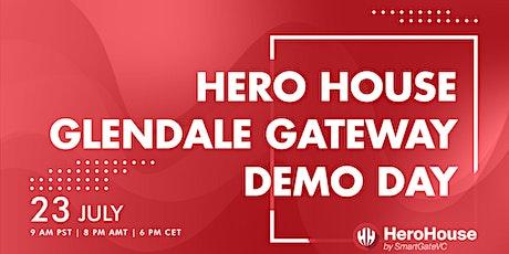 Hero House Glendale Gateway Batch 1| Digital Demo Day tickets
