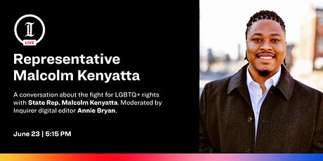 Inquirer LIVE: Representative Malcolm Kenyatta tickets