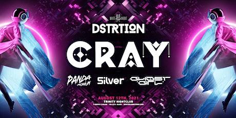DSTRTION w/ Cray tickets