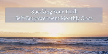 Speaking Your Truth | Monthly Self-Empowerment Class tickets