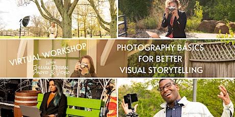 Photography Basics for Better Visual Storytelling - Day 1 - The Basics tickets