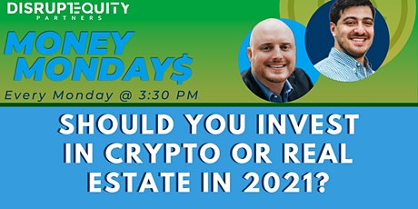 Should You Invest in Crypto or Real Estate in 2021? tickets