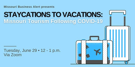 Staycations to Vacations: Missouri Tourism Following COVID-19 tickets