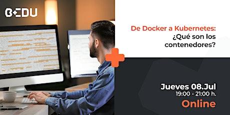 De Docker a Kubernetes: ¿Qué son los contenedores?/Sesiones en vivo. entradas
