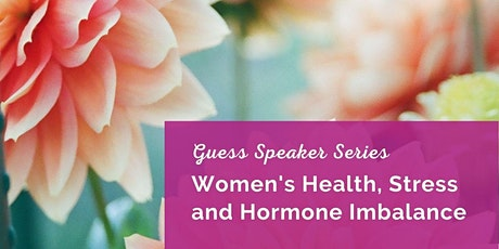 Women's Health, Stress and Hormone Imbalance tickets
