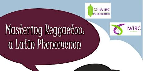 IWIRC Puerto Rico & IWIRC Latin America: Mastering Reggeaton tickets