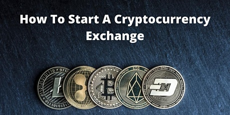 How To Start A Cryptocurrency Exchange Workshop tickets