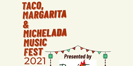 Taco, Margarita & Michelada Music Fest 2021 tickets