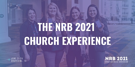 The NRB Church Experience tickets
