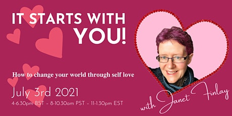 It starts with you: how to change your world through self love tickets