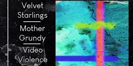 IYP Presents Velvet Starlings/Mother Grundy/Video Violence tickets
