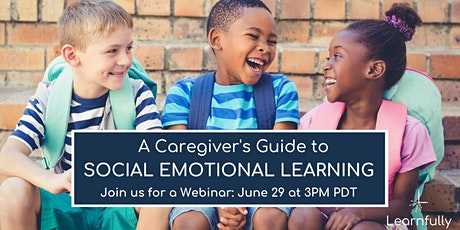 A Caregiver's Guide to Social Emotional Learning tickets