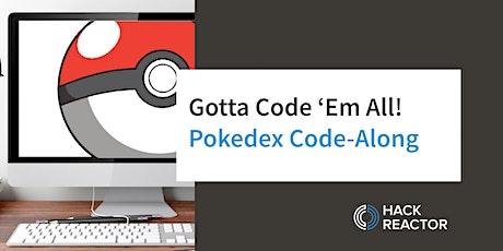 Gotta Code 'Em All! - Pokedex Code-Along [Live-Online] tickets