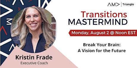 """Break Your Brain"" w/ Kristin Frade, Executive Coach tickets"