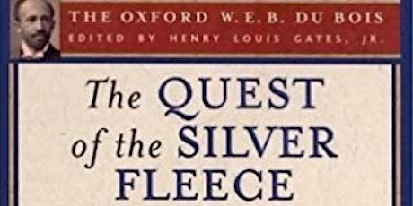 "Book club: W.E.B. Du Bois ""The Quest of the Silver Fleece"" tickets"