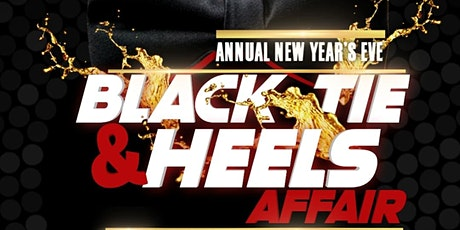 Annual New Year's Eve Black Tie & Heels Event Affair tickets