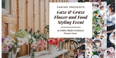 Gaze & Graze Flower and Food Styling Event at Farm Fresh Florals tickets