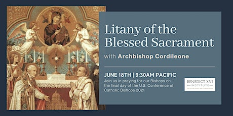 Pray the Litany of the Blessed Sacrament with Archbishop Cordileone tickets