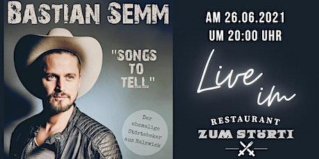 """Bastian Semm """"Songs to tell"""" live @ Biergarten ⎮ Restaurant """"Zum Störti"""" Tickets"""