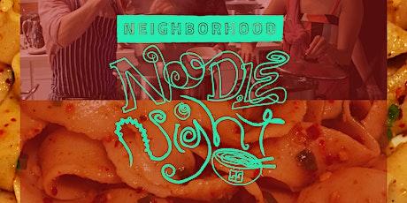 Neighborhood Noodle Night: Summer Refresh! tickets