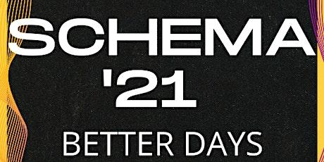 SCHEMA '21: Better Days tickets