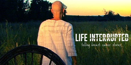 Life Interrupted Virtual Film Screening and Panel Discussion tickets