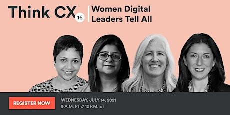 Think CX 16: Women Digital Leaders Tell All tickets