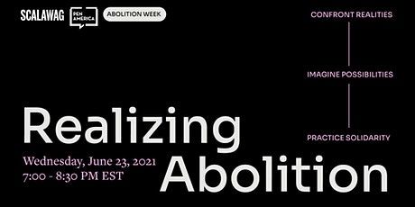 Realizing Abolition, Scalawag's 2nd Annual Abolition Week tickets