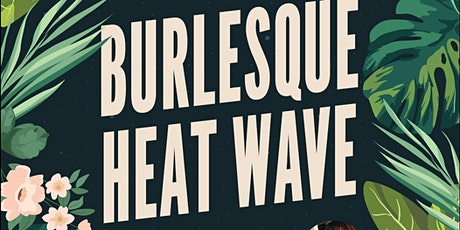 It's a Burlesque Heatwave at Crystal Lake Brooklyn! tickets