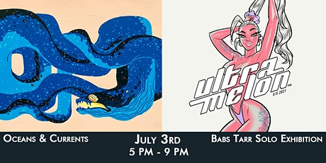 Oceans & Currents AND Babs Tarr  Ultramelon Solo tickets