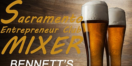 Sacramento Entrepreneur Club Welcome Back Mixer - June 28th 6:00 pm tickets