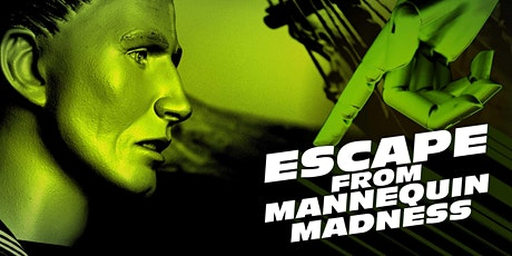 Escape from Mannequin Madness: An Exit Room Experience tickets