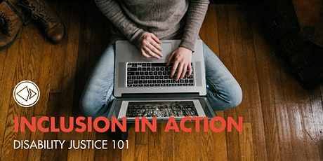 Inclusion in Action: Disability Justice 101 tickets