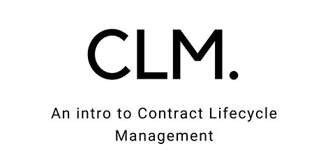 An introduction to.. Contract Lifecycle Management (CLM) tickets